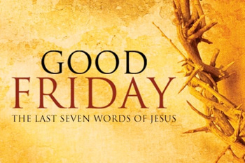 Good Friday - The Last Seven Words Of Jesus