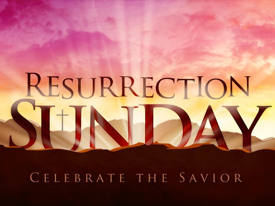 Resurrection Sunday - Celebrate The Savior